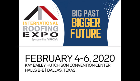 JOIN US AT BOOTH 6511 AT THE INTERNATIONAL ROOFING EXPO: FEB. 4-6, 2020
